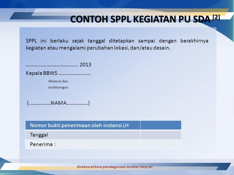 direktorat bina penatagunaan sumber daya air SPPL ini berlaku sejak tanggal ditetapkan sampai dengan berakhirnya kegiatan atau mengalami perubahan lok