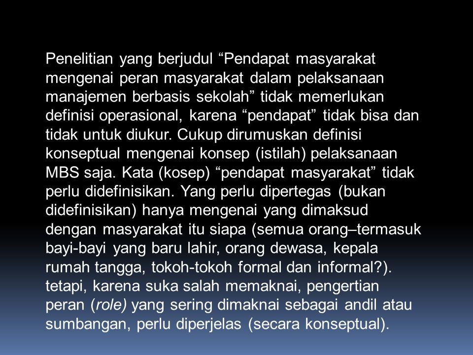 """Kapan Konseptual, Kapan Operasional Judul penelitian yang berbunyi """"Efektivitas pelaksanaan manajemen berbasis sekolah (MBS) di Kabupaten Majalengka,"""""""
