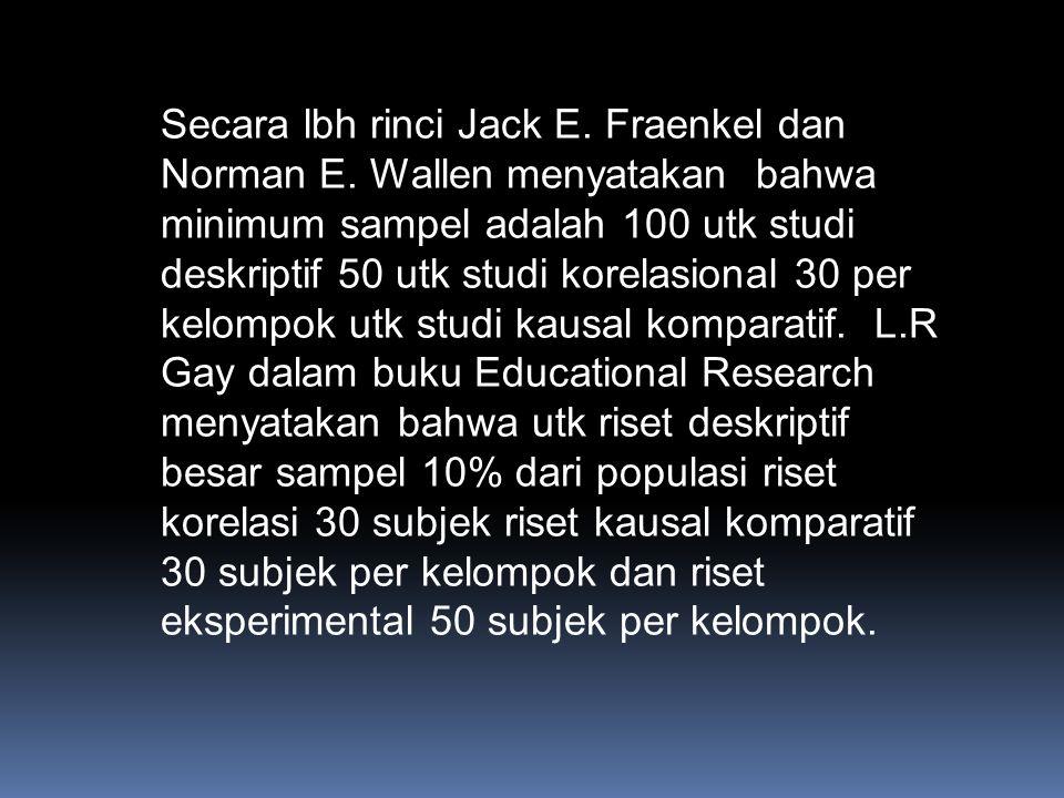 Secara lbh rinci Jack E.Fraenkel dan Norman E.