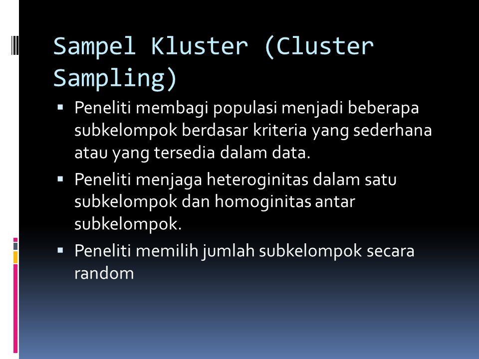 Sampel Stratifikasi (Stratified Random Sampling)  Peneliti membagi populasi menjadi beberapa kelompok dan secara random memilih subsampel dari setiap