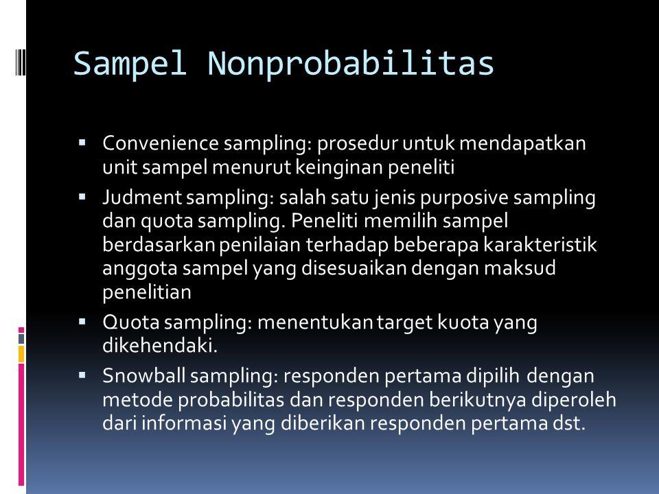 Sampel Daerah Multitahap (Multistage Area Sampling)  Prosedur pengambilan sampel yang melobatkan penggunaan kombinasi teknil sampel probabilitas