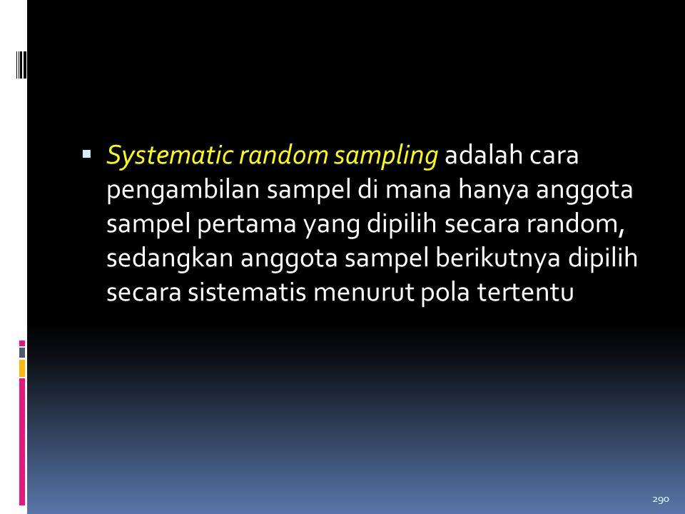 Tabel: Contoh Tabel Angka Acak 289 No123456789 1974463032805262773714819073486637811526239324 2154537559160540771370948558922818738734707945 369995770