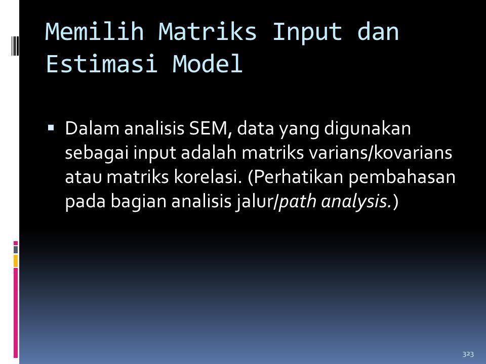 322 Pada hakikatnya, persamaan-persamaan dalam structural equation modeling terbagi menjadi dua bagian, yaitu persamaan model pengukuran (measurement