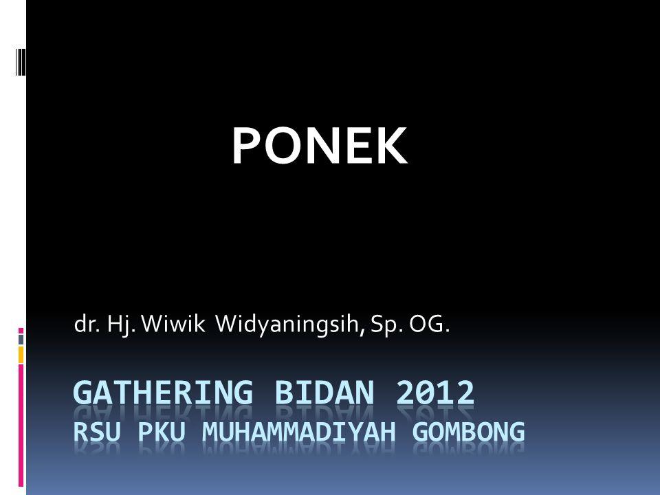 PONEK dr. Hj. Wiwik Widyaningsih, Sp. OG.