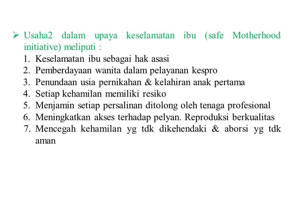  Usaha2 dalam upaya keselamatan ibu (safe Motherhood initiative) meliputi : 1.