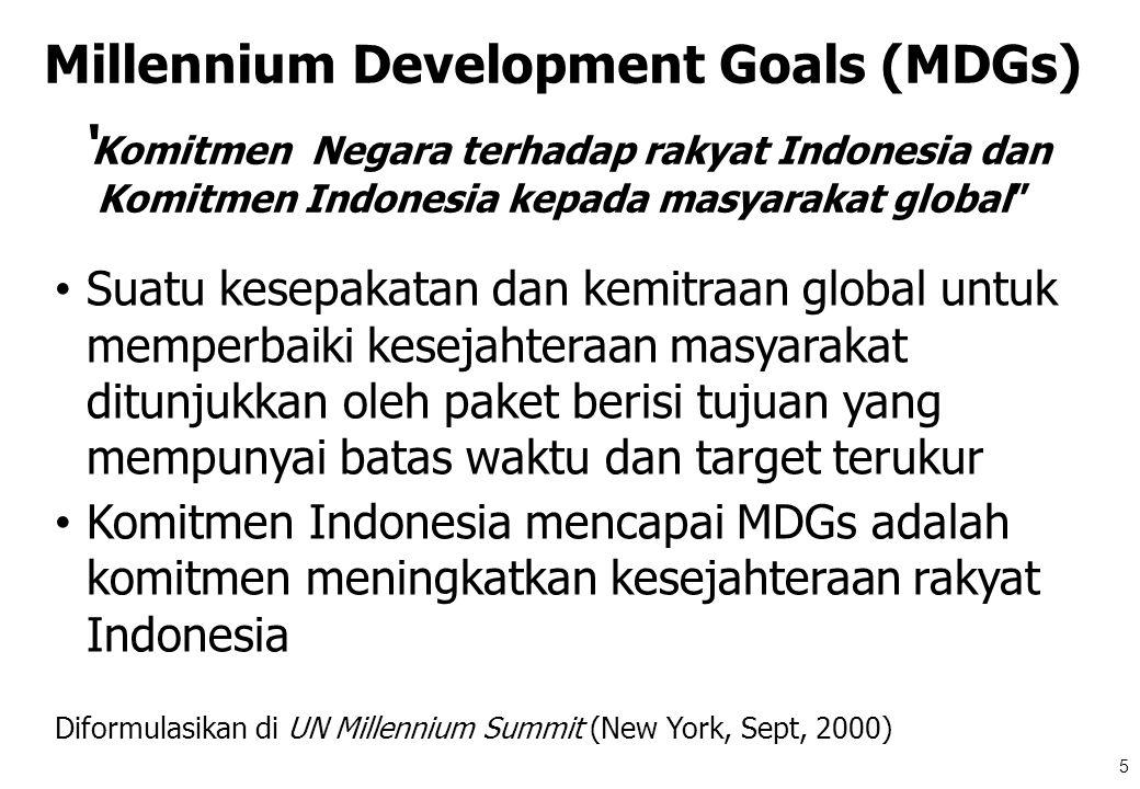 "Millennium Development Goals (MDGs) ' Komitmen Negara terhadap rakyat Indonesia dan Komitmen Indonesia kepada masyarakat global"" Suatu kesepakatan da"