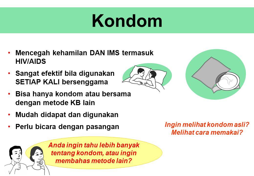 Kondom Anda ingin tahu lebih banyak tentang kondom, atau ingin membahas metode lain.