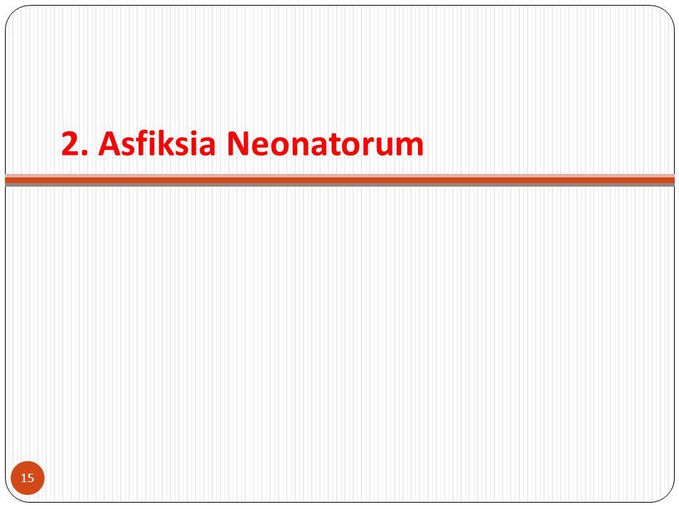 2. Asfiksia Neonatorum 15