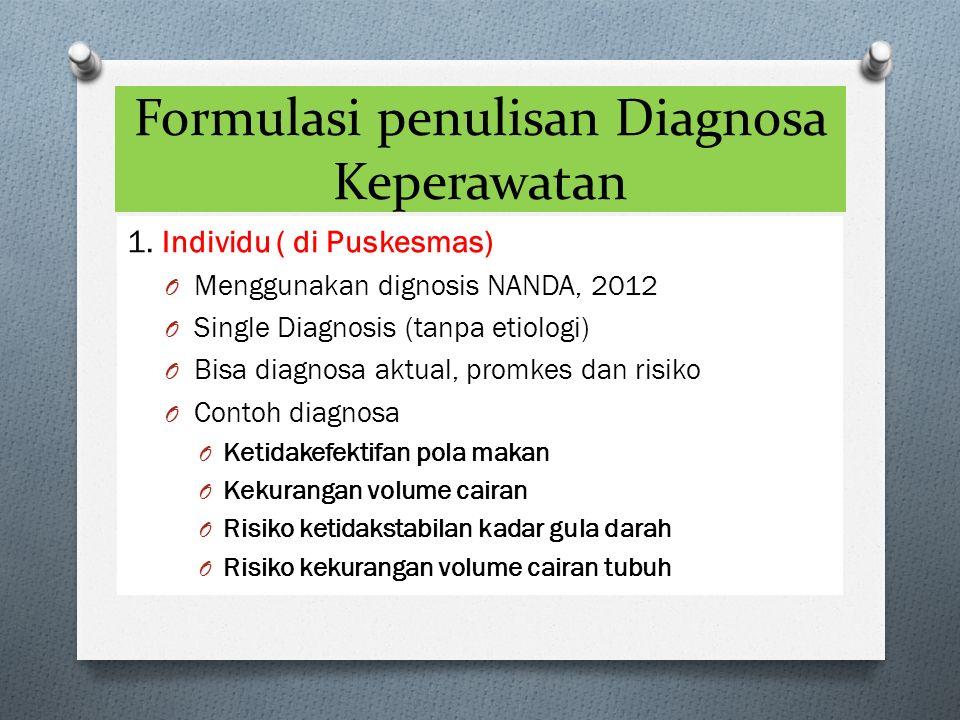 Formulasi penulisan Diagnosa Keperawatan 1.