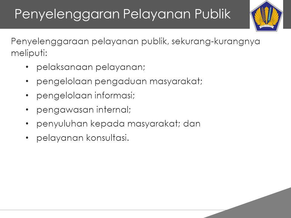 Tankertanker Design Penyelenggaran Pelayanan Publik Penyelenggaraan pelayanan publik, sekurang-kurangnya meliputi: pelaksanaan pelayanan; pengelolaan pengaduan masyarakat; pengelolaan informasi; pengawasan internal; penyuluhan kepada masyarakat; dan pelayanan konsultasi.