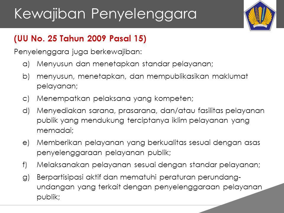 Tankertanker Design Kewajiban Penyelenggara (UU No. 25 Tahun 2009 Pasal 15) Penyelenggara juga berkewajiban: a)Menyusun dan menetapkan standar pelayan