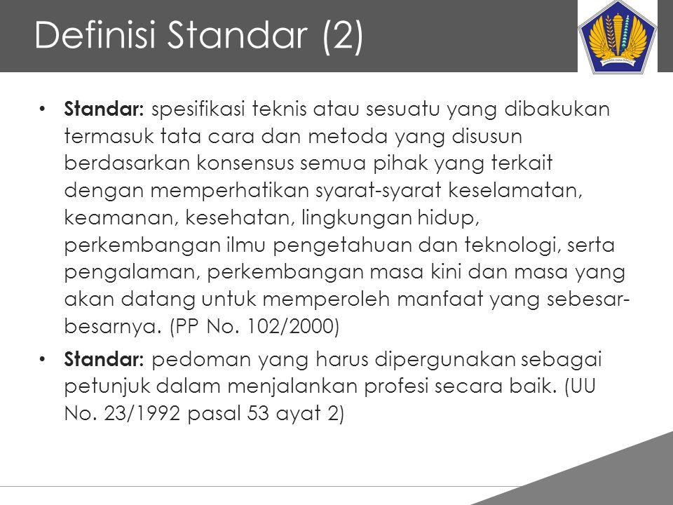 Tankertanker Design Definisi Standar (2) Standar: spesifikasi teknis atau sesuatu yang dibakukan termasuk tata cara dan metoda yang disusun berdasarka