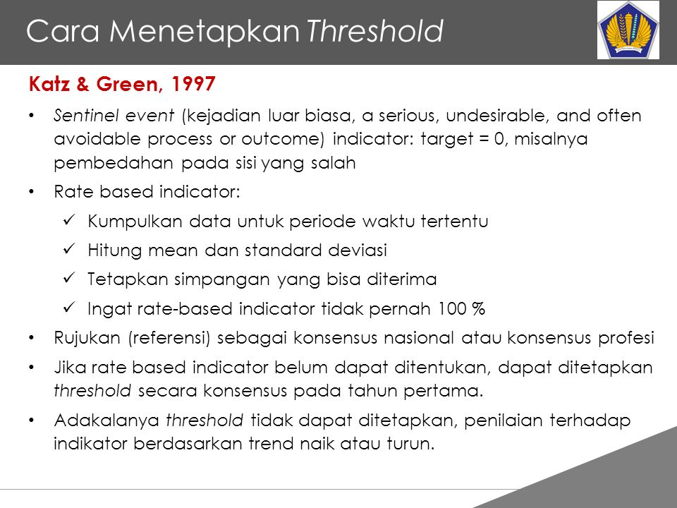 Tankertanker Design Cara Menetapkan Threshold Katz & Green, 1997 Sentinel event (kejadian luar biasa, a serious, undesirable, and often avoidable proc