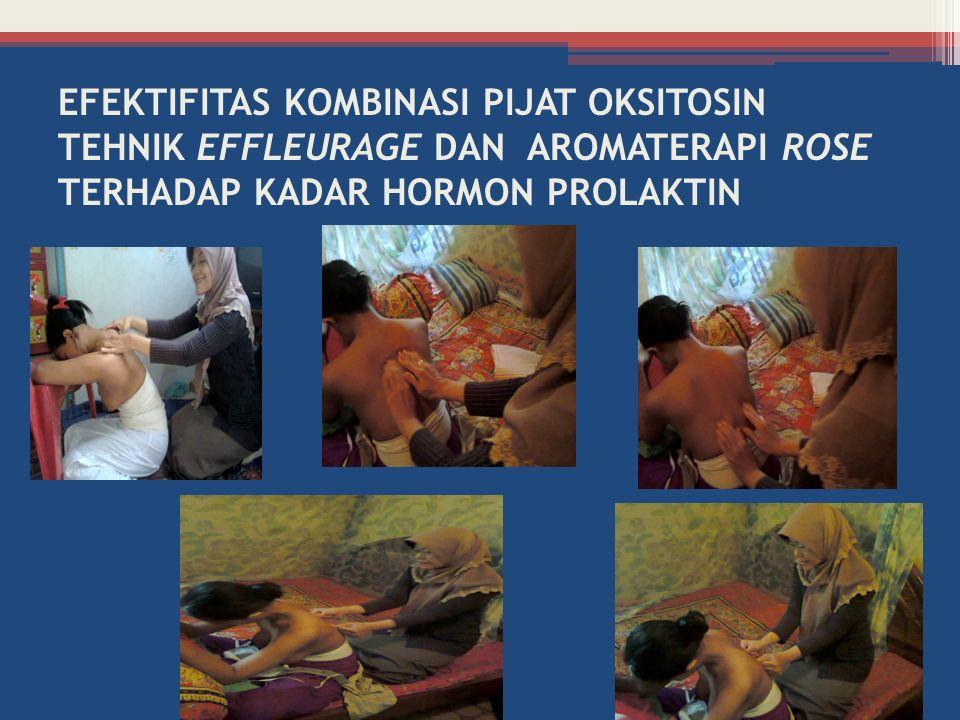 EFEKTIFITAS KOMBINASI PIJAT OKSITOSIN TEHNIK EFFLEURAGE DAN AROMATERAPI ROSE TERHADAP KADAR HORMON PROLAKTIN