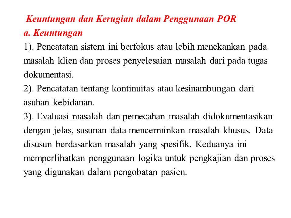 Keuntungan dan Kerugian dalam Penggunaan POR a. Keuntungan 1).