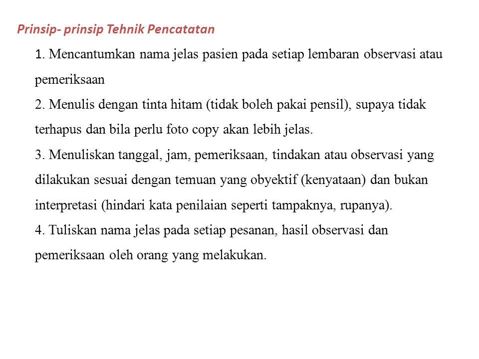 Prinsip- prinsip Tehnik Pencatatan 1.