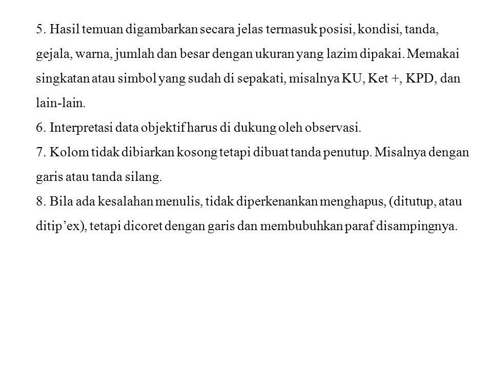 Prinsip- prinsip Pelaksanaan Dokumentasi di Klinik 1.