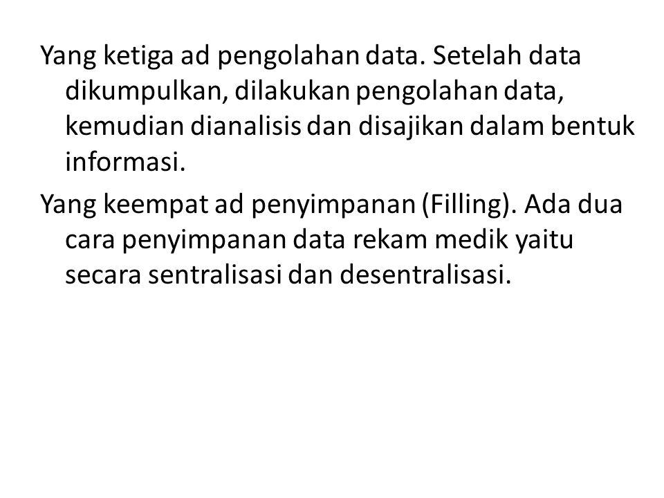 Yang ketiga ad pengolahan data.