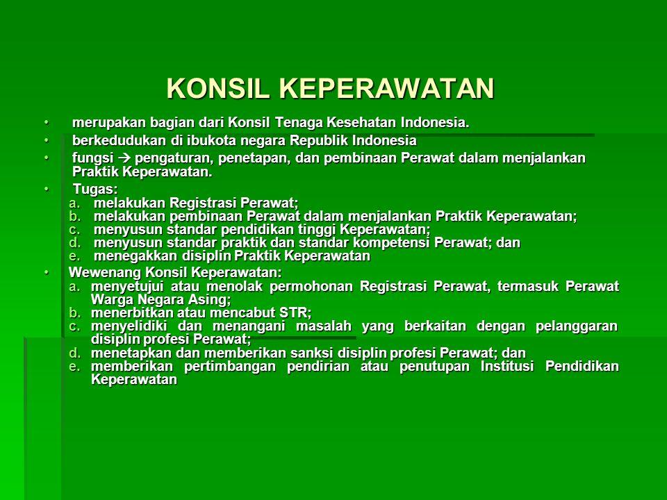 KONSIL KEPERAWATAN merupakan bagian dari Konsil Tenaga Kesehatan Indonesia.merupakan bagian dari Konsil Tenaga Kesehatan Indonesia.