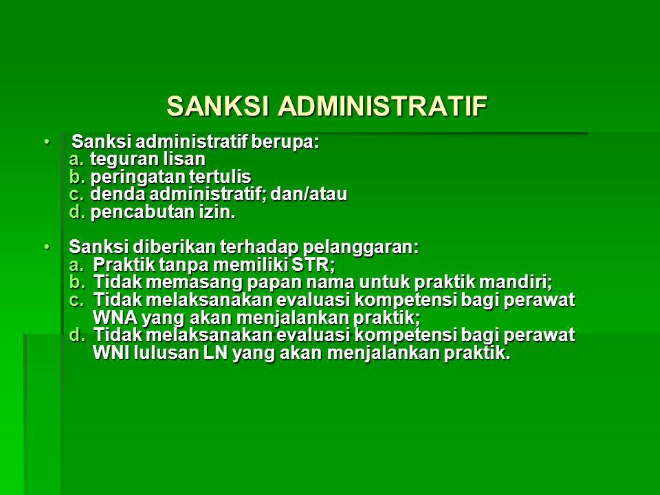 SANKSI ADMINISTRATIF Sanksi administratif berupa:Sanksi administratif berupa: a.teguran lisan b.peringatan tertulis c.denda administratif; dan/atau d.pencabutan izin.