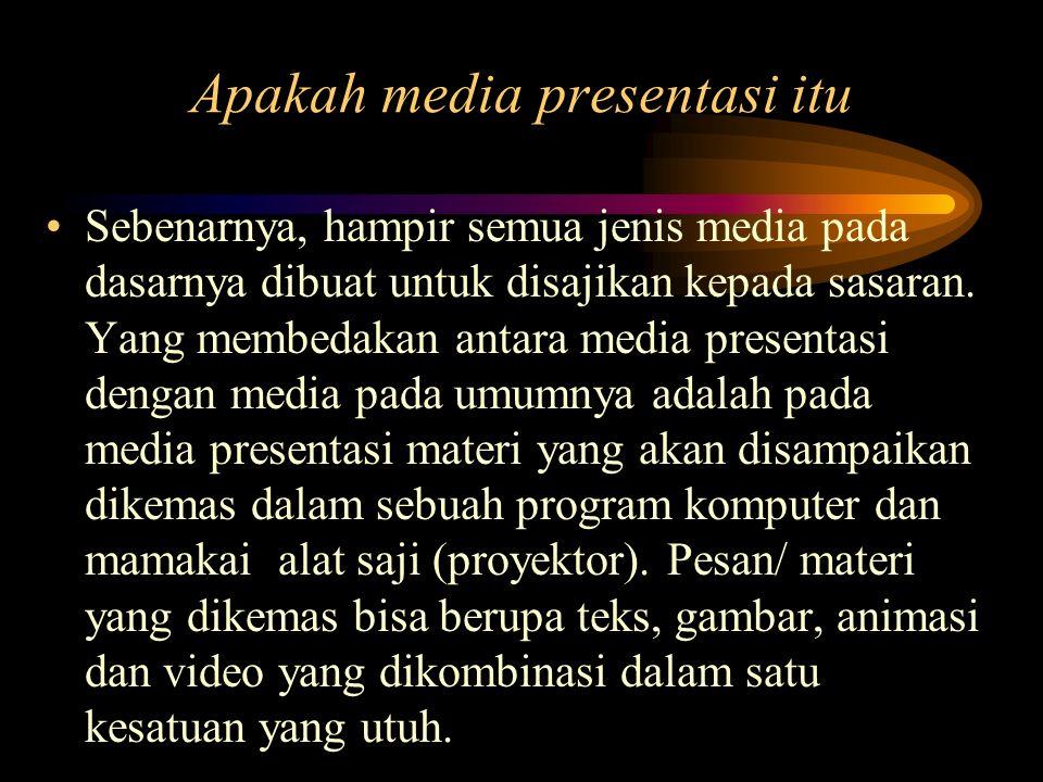 Apakah media presentasi itu Sebenarnya, hampir semua jenis media pada dasarnya dibuat untuk disajikan kepada sasaran. Yang membedakan antara media pre