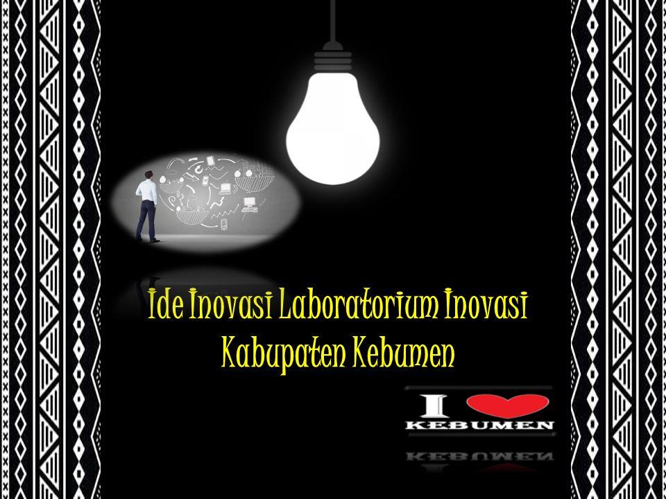 Ide Inovasi Laboratorium Inovasi Kabupaten Kebumen