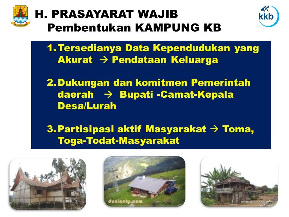 1.Tersedianya Data Kependudukan yang Akurat  Pendataan Keluarga 2.Dukungan dan komitmen Pemerintah daerah  Bupati -Camat-Kepala Desa/Lurah 3.Partisi