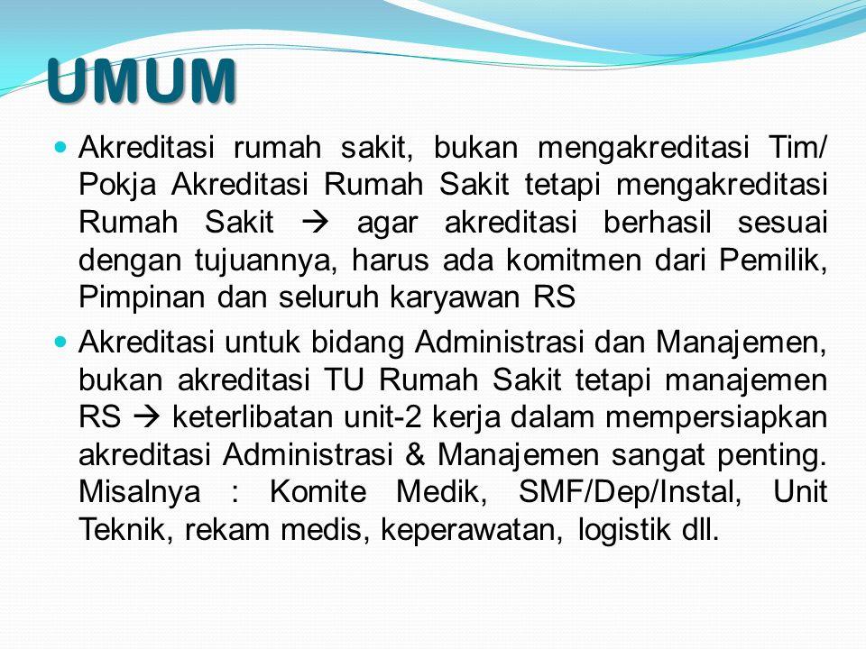UMUM Akreditasi rumah sakit, bukan mengakreditasi Tim/ Pokja Akreditasi Rumah Sakit tetapi mengakreditasi Rumah Sakit  agar akreditasi berhasil sesua