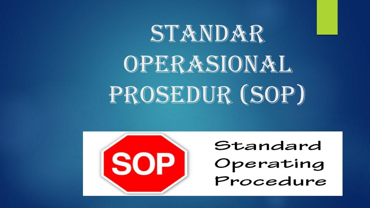 STANDAR OPERASIONAL PrOSEDUR (SOP)