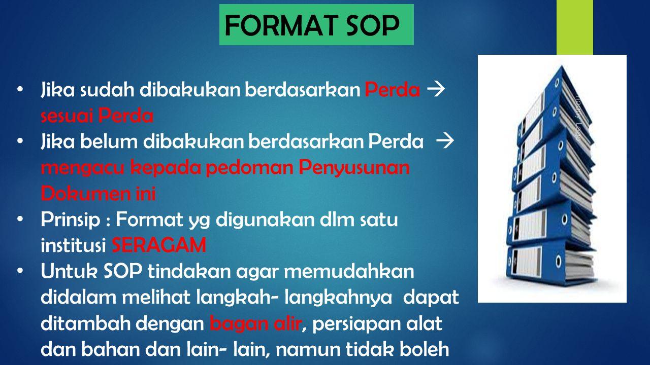 Company Logo FORMAT SOP Jika sudah dibakukan berdasarkan Perda  sesuai Perda Jika belum dibakukan berdasarkan Perda  mengacu kepada pedoman Penyusun