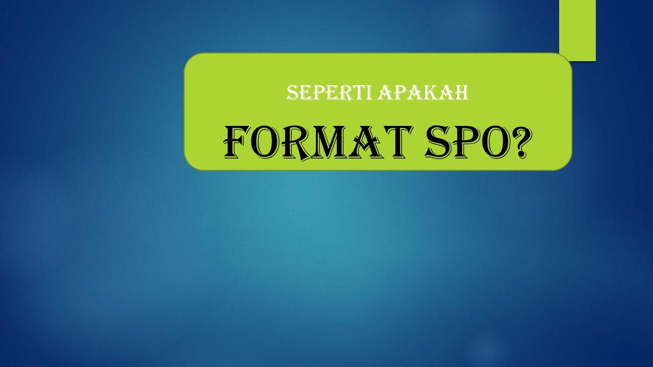 Seperti Apakah format spo?
