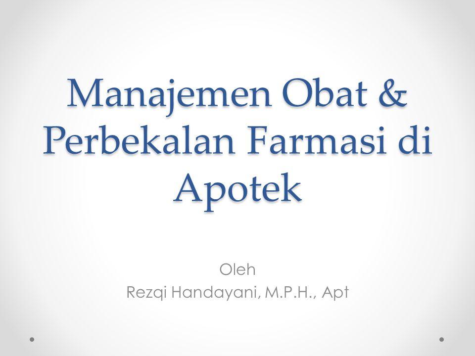 Manajemen Obat & Perbekalan Farmasi di Apotek Oleh Rezqi Handayani, M.P.H., Apt