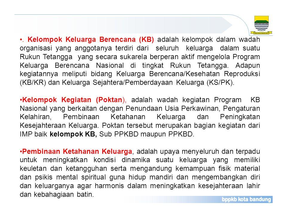 . Kelompok Keluarga Berencana (KB) adalah kelompok dalam wadah organisasi yang anggotanya terdiri dari seluruh keluarga dalam suatu Rukun Tetangga yan
