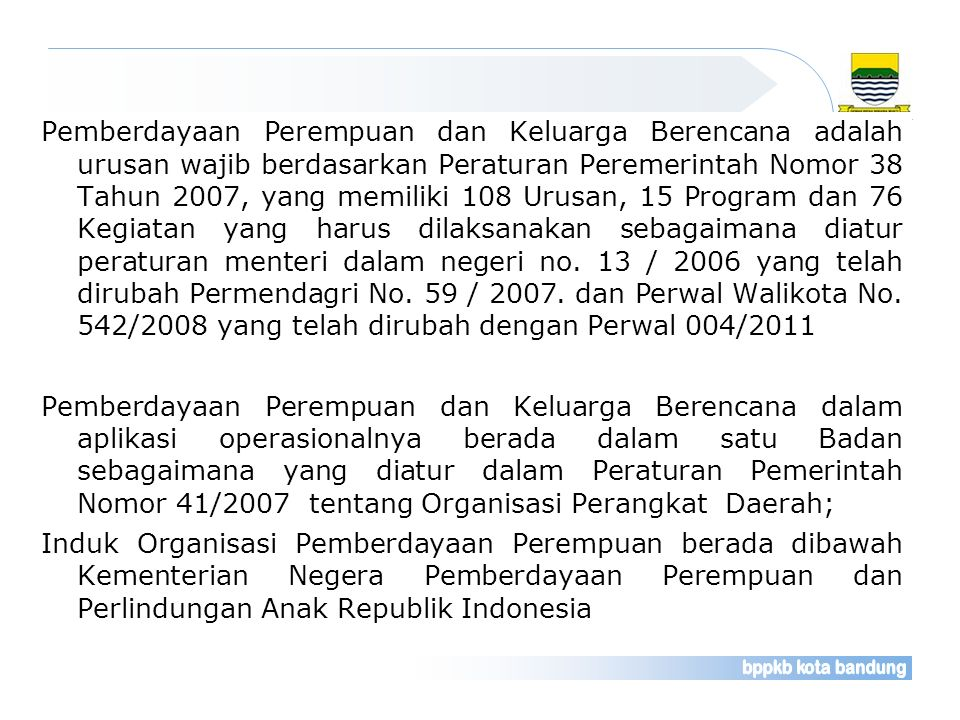 Permendagri No.13/2006 Yo.to 59 / 2007 Permendagri No.