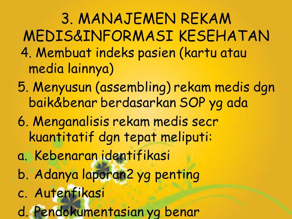 3. MANAJEMEN REKAM MEDIS&INFORMASI KESEHATAN 4.