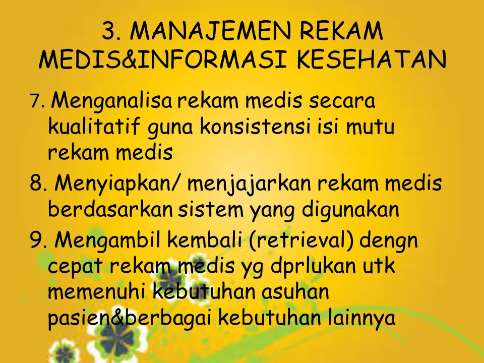 3. MANAJEMEN REKAM MEDIS&INFORMASI KESEHATAN 7.