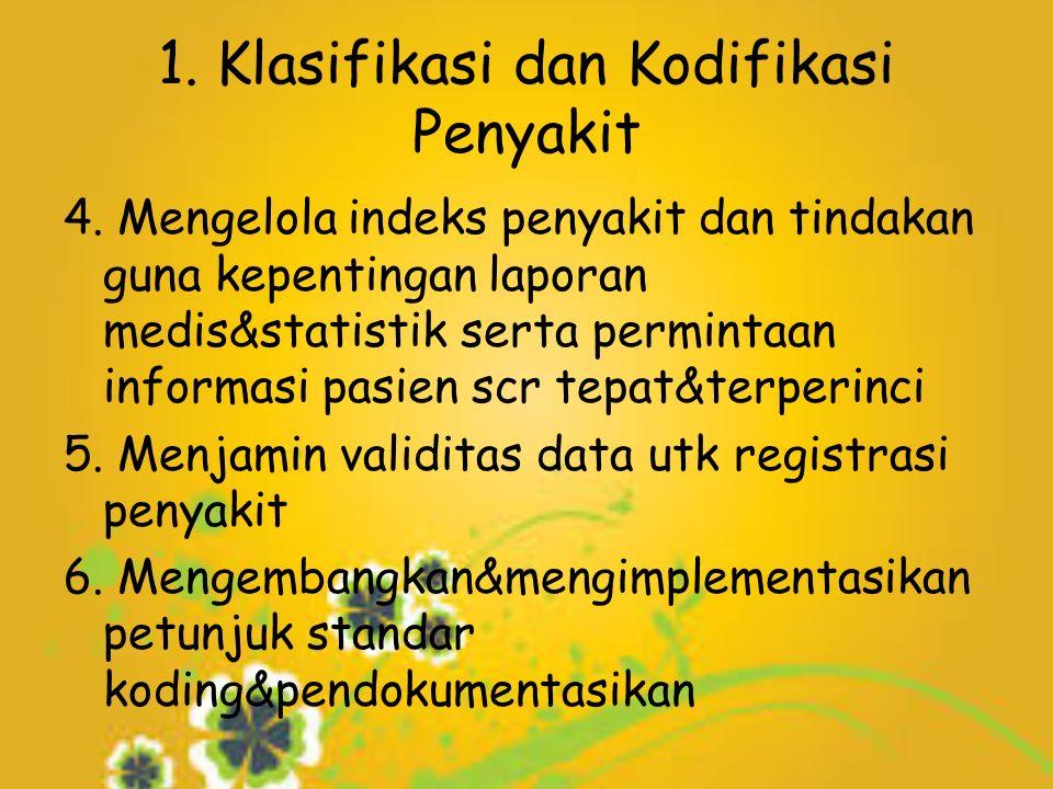 1. Klasifikasi dan Kodifikasi Penyakit 4.