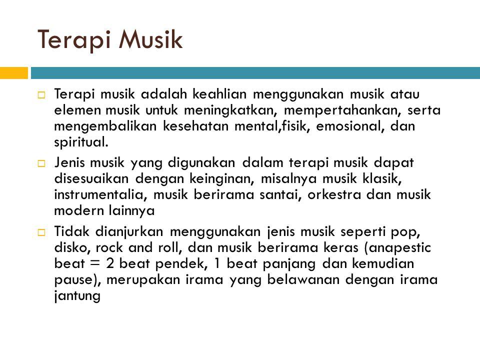 Terapi Musik  Terapi musik adalah keahlian menggunakan musik atau elemen musik untuk meningkatkan, mempertahankan, serta mengembalikan kesehatan mental,fisik, emosional, dan spiritual.