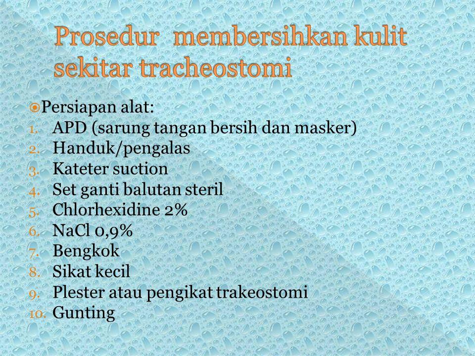  Persiapan alat: 1. APD (sarung tangan bersih dan masker) 2.