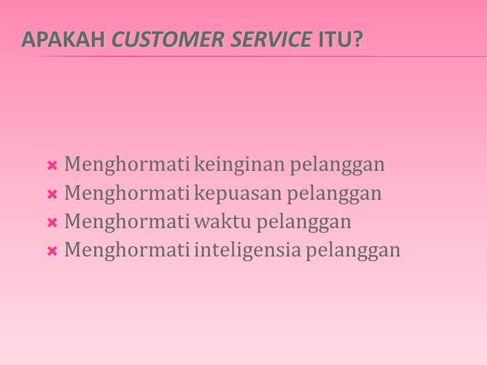 APAKAH CUSTOMER SERVICE ITU.