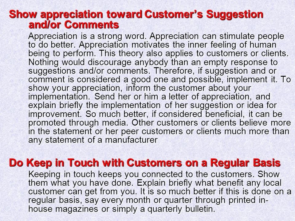 Show appreciation toward Customer's Suggestion and/or Comments Appreciation is a strong word.