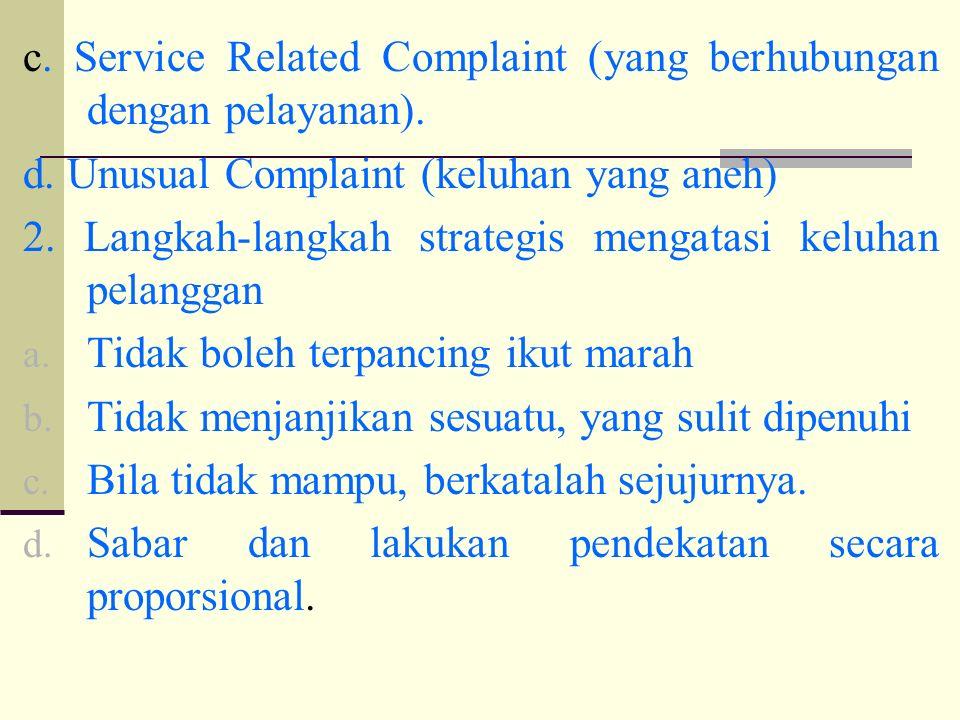 c. Service Related Complaint (yang berhubungan dengan pelayanan).