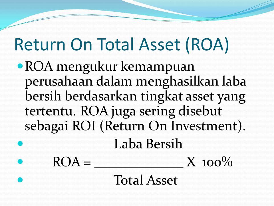 Rasio Profit Margin Profit Margin yang rendah menandakan penjualan yang terlalu rendah, rasio ini bisa dihitung dengan rumus : Laba Bersih Profit Margin = ________________ X 100% Penjualan