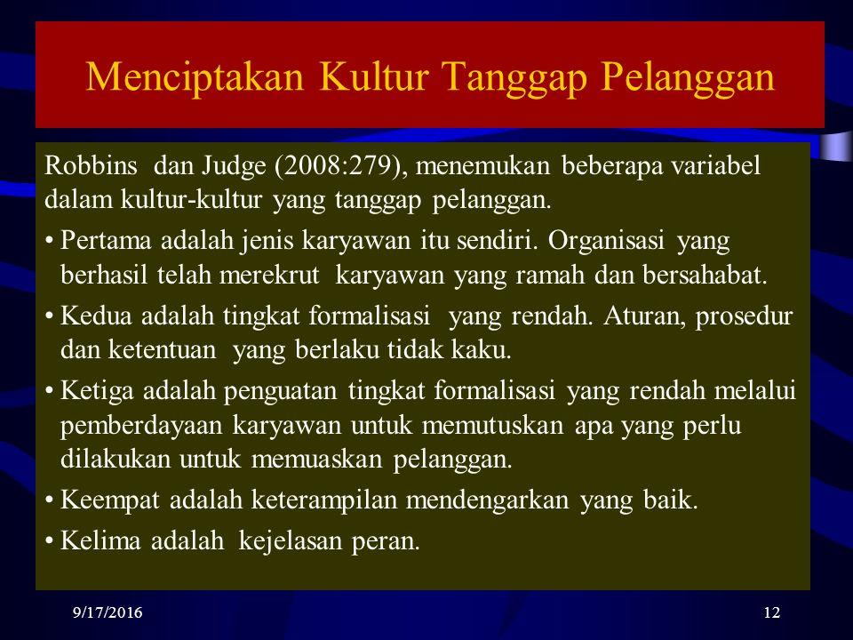Menciptakan Kultur Tanggap Pelanggan Robbins dan Judge (2008:279), menemukan beberapa variabel dalam kultur-kultur yang tanggap pelanggan.