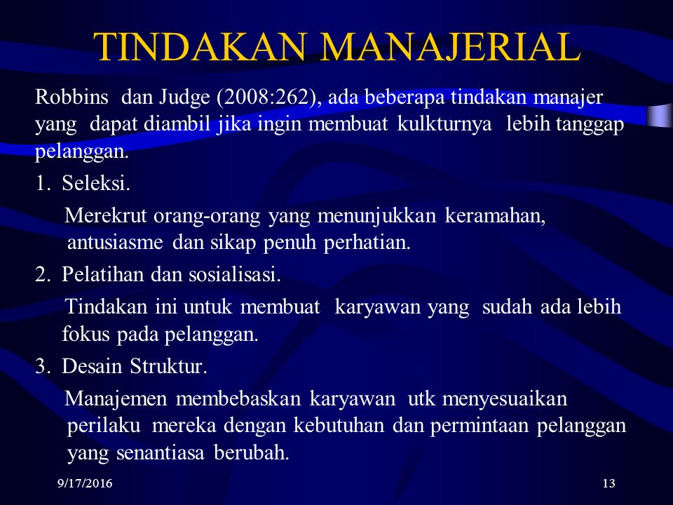 TINDAKAN MANAJERIAL Robbins dan Judge (2008:262), ada beberapa tindakan manajer yang dapat diambil jika ingin membuat kulkturnya lebih tanggap pelanggan.