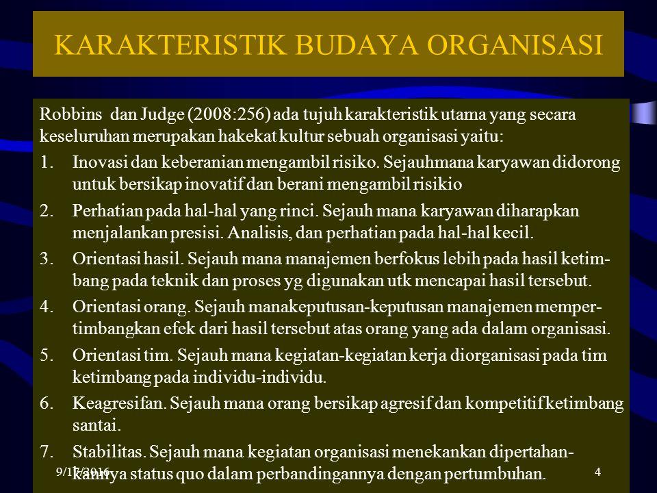 KARAKTERISTIK BUDAYA ORGANISASI Robbins dan Judge (2008:256) ada tujuh karakteristik utama yang secara keseluruhan merupakan hakekat kultur sebuah org