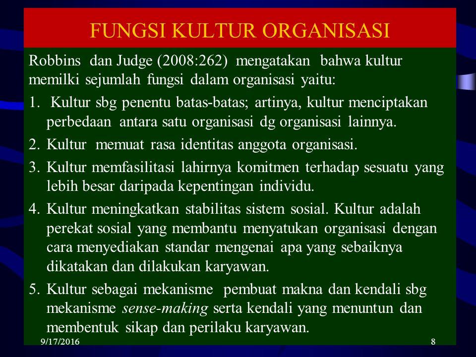 FUNGSI KULTUR ORGANISASI Robbins dan Judge (2008:262) mengatakan bahwa kultur memilki sejumlah fungsi dalam organisasi yaitu: 1.