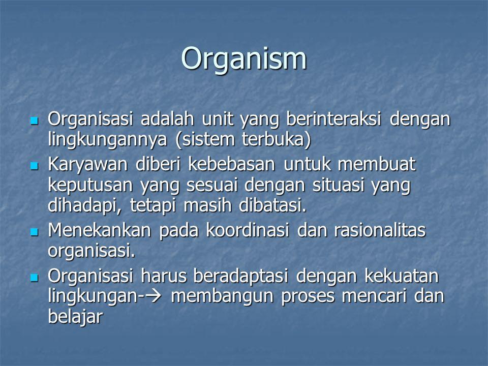 Mekanistik Sistem Tertutup, batasan antara organisasi dan lingkungan jelas, Sistem Tertutup, batasan antara organisasi dan lingkungan jelas, Pekerja d
