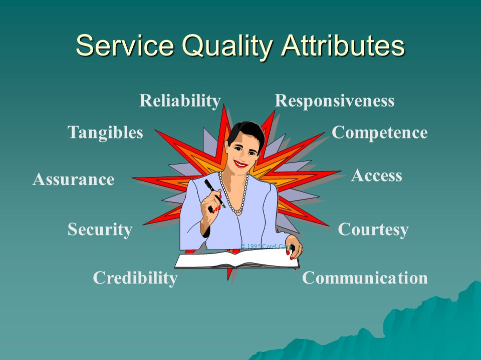  Service quality is more difficult to measure than for goods  Service quality perceptions depend on – Expectations vs. reality – Process & outcome 