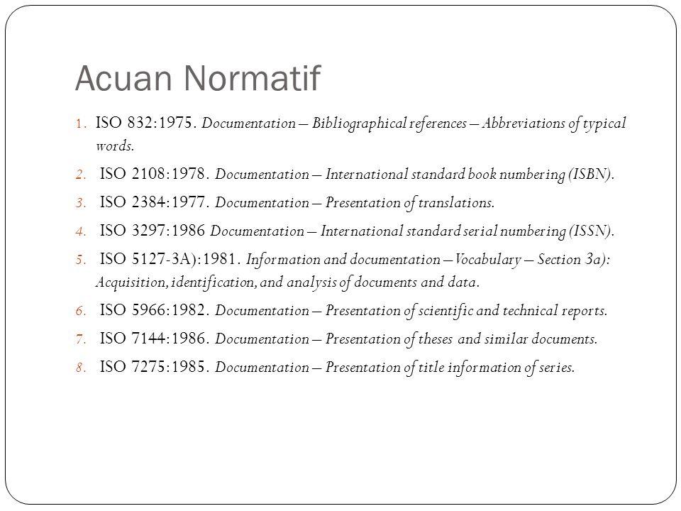Acuan Normatif 1. ISO 832:1975.